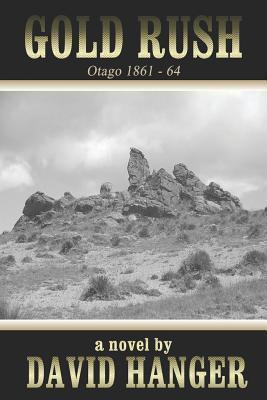 Gold Rush Otago 1861-64  by  David Hanger