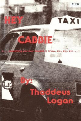 Hey Cabbie Guide Links to Real-Life Stories in Sociology and Urban Studies: Instructors Guide: A Correlation of the Hey Cabbie Series to Topics in Sociology & Urban Studies Thaddeus N. Logan