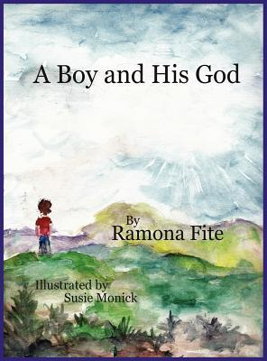 A Boy and His God  by  Ramona Fite