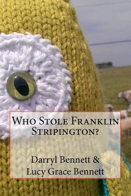 Who Stole Franklin Stripington?  by  Darryl Blake Bennett