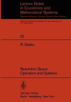 Resolution Space, Operators and Systems  by  R. Saeks