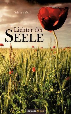 Lichter Der Seele  by  Silvia Sz Dy