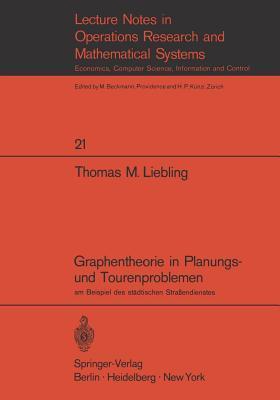 Graphentheorie in Planungs- Und Tourenproblemen: Am Beispiel Des Stadtischen Strassendienstes  by  Thomas M. Liebling