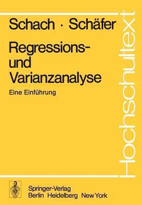 Regressions- Und Varianzanalyse: Eine Einfuhrung  by  S. Schach