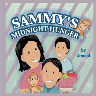 Sammys Midnight Hunger  by  Shahida Chaudhary
