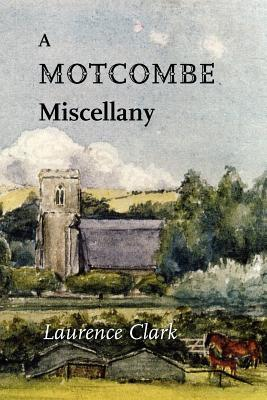 A Motcombe Miscellany  by  Laurence Clark