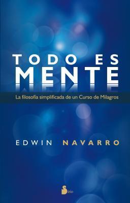 Todo Es Mente  by  Edwin Navarro