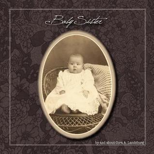 Baby Sister  by  Cora A. Landsburg