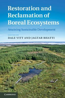 Restoration and Reclamation of Boreal Ecosystems: Attaining Sustainable Development Dale Vitt