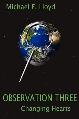 Observation Three: Changing Hearts Michael E. Lloyd