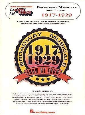 316. Broadway Musicals Show  by  Show - 1917-1929 by Alan