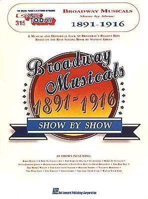 315. Broadway Musicals Show  by  Show - 1891-1916 by Stanley Green