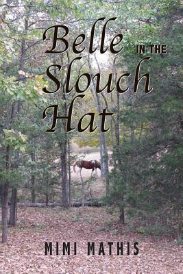 Belle in the Slouch Hat: Mimi Mathis  by  Mimi Mathis