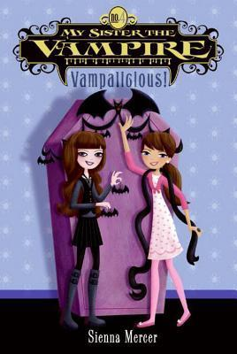 Vampalicious! (My Sister the Vampire #4)  by  Sienna Mercer