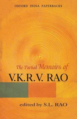 The Partial Memoirs of V.K.R.V. Rao S.L. Rao