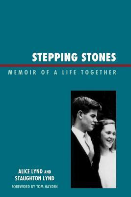 Stepping Stones: Memoir of a Life Together  by  Alice Lynd