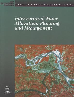 Inter-Sectoral Water Allocation, Planning, and Management World Bank Group