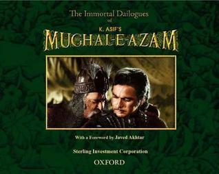The Immortal Dialogue Of K. Asifs Mughal E Azam  by  Amanullah Khan