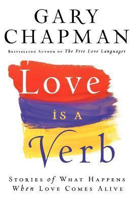 Love Is a Verb Gary Chapman