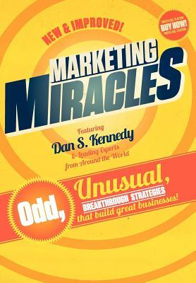 Marketing Miracles  by  Dan S. Kennedy