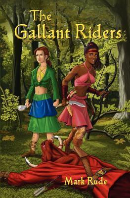 The Gallant Riders  by  Mark Rude
