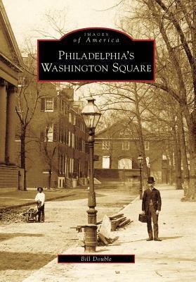 Philadelphias Washington Square Bill Double