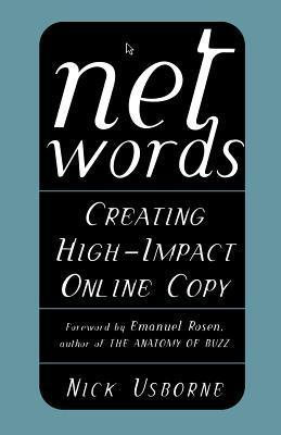 Net Words: Creating High-Impact Online Copy  by  Nick Usborne