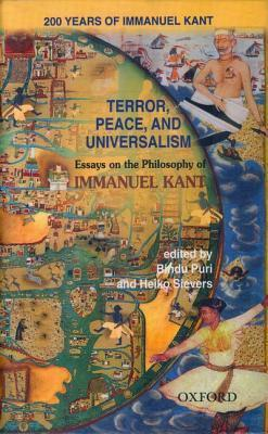 Terror, Peace, and Universalism: Essays on the Philosophy of Immanuel Kant  by  Bindu Puri