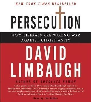 Persecution  by  David Limbaugh