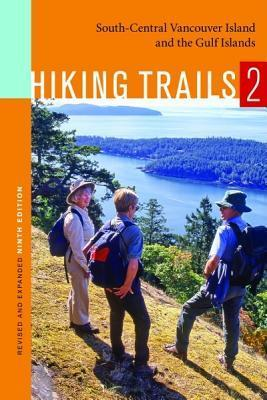 Hiking Trails 2: South-Central Vancouver Island and the Gulf Islands  by  Richard Blier