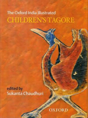 The Oxford India Illustrated Childrens Tagore Sukanta Chaudhuri