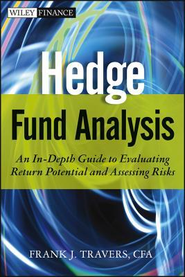 Investment Manager Analysis: A Comprehensive Guide to Portfolio Selection, Monitoring and Optimization  by  Frank J. Travers