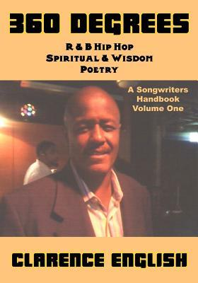 360 Degrees: R & B Hip Hop Spiritual & Wisdom Poetry  by  Clarence English