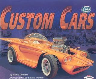 Custom Cars  by  Matt Doeden