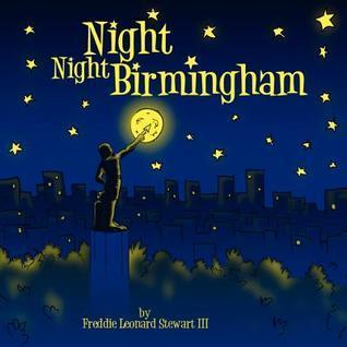 Night Night Birmingham Freddie Leonard Stewart III