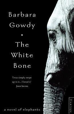 The White Bone. Barbara Gowdy  by  Barbara Gowdy