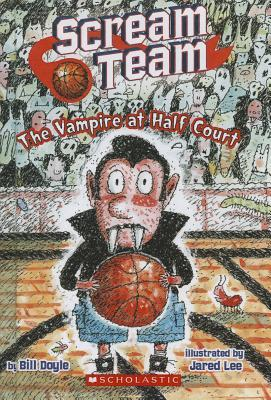 The Vampire at Half Court  by  Bill Doyle