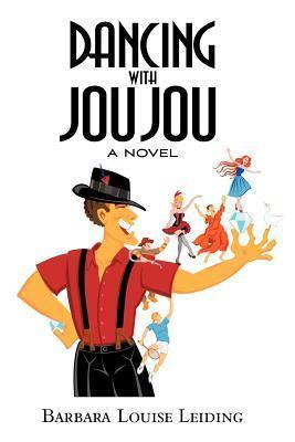 Dancing with Jou Jou  by  Barbara Louise Leiding