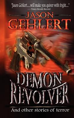 Demon Revolver  by  Jason Gehlert