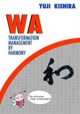 WA: Transformation Management  by  Harmony by Yūji Kishira