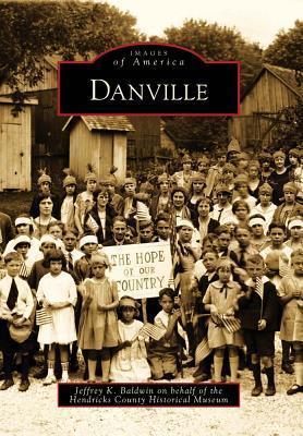 Danville  by  Jeffrey K. Baldwin