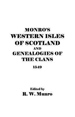 Munros Western Isles of Scotland and Genealogies of the Clans, 1549  by  Ed Munro