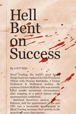 Hell Bent on Success A.M.P. Mills