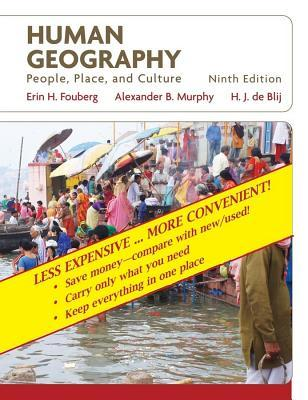 Human Geography, Binder Ready Version: People, Place, and Culture  by  H.J. de Blij
