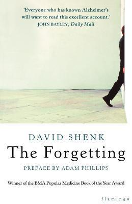 The Forgetting: Understanding Alzheimers: A Biography Of A Disease  by  David Shenk