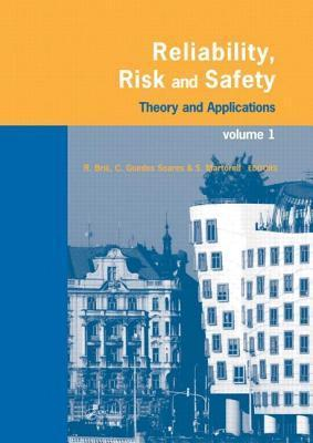 Reliability, Risk, and Safety, Three Volume Set: Theory and Applications Radim Bris