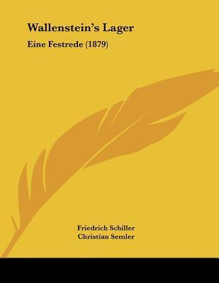 Wallensteins Lager: Eine Festrede (1879)  by  Friedrich Schiller