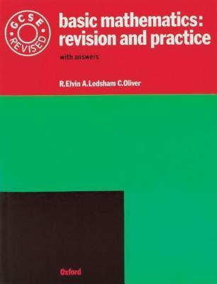 Basic Mathematics: Revision and Practice  by  R. Elvin