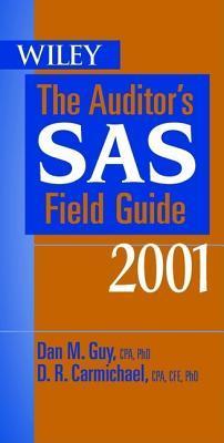 The Auditors SAS Field Guide 2001  by  Dan M. Guy