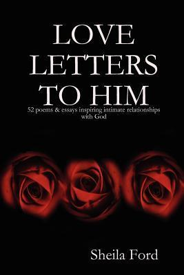 Love Letters to Him Sheila Ford